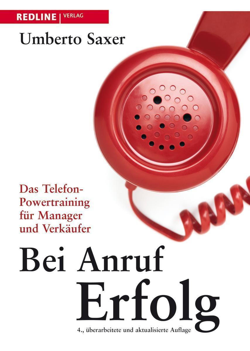 Bei Anruf Erfolg Das Telefon-Powertraining für Manager und Verkäufer