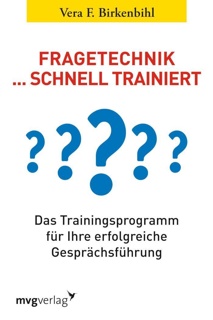 Fragetechnik schnell trainiert Das Trainingsprogramm für Ihre erfolgreiche Gesprächsführung
