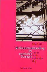 Medikamentenbehandlung bei psychischen Störungen Einführung in die Therapie mit Psychopharmaka