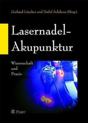 Lasernadel-Akupunktur Wissenschaft und Praxis