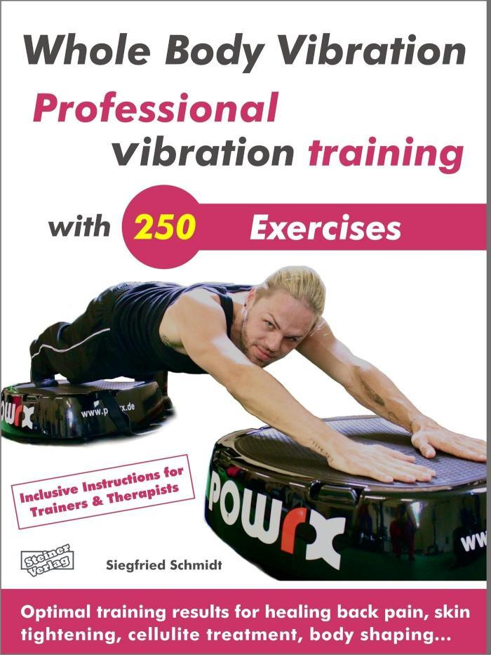Whole Body Vibration. Professional vibration training with 250 Exercises. Optimal training results for healing back pain, skin tightening, cellulite treatment, body shaping...