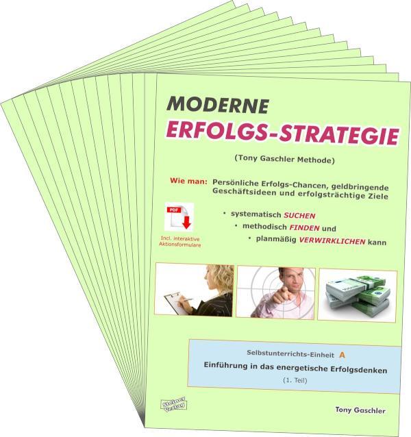 Moderne Erfolgsstrategie Wie man: Persönliche Erfolgs-Chancen, geldbringende Geschäftsideen, und erfolgsträchtige Ziele systematisch SUCHEN, methodisch FINDEN und planmäßig VERWIRKLICHEN kann.