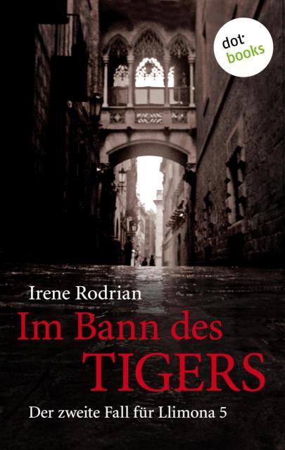 Das dunkle Netz von Barcelona - oder: Im Bann des Tigers Kriminalroman - Der zweite Fall für Llimona 5