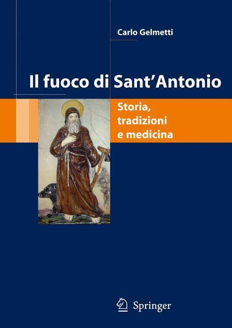Il fuoco di Sant'Antonio Storia, tradizioni e medicina