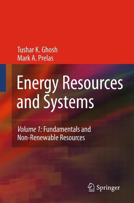 Energy Resources and Systems Volume 1: Fundamentals and Non-Renewable Resources