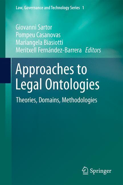 Approaches to Legal Ontologies Theories, Domains, Methodologies