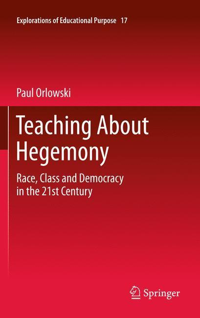 Teaching About Hegemony Race, Class and Democracy in the 21st Century